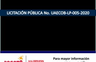 LICITACIÓN PUBLICA No. UAECOB-LP- 005-2020
